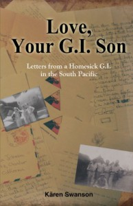 Love, Your G.I. Son - Karen Swanson