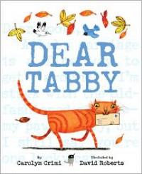 Dear Tabby - Carolyn Crimi, David   Roberts