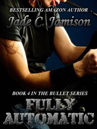 Fully Automatic  - Jade C. Jamison