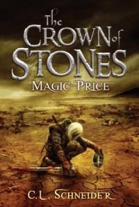 The Crown of Stones: Magic-Price - C.L.  Schneider