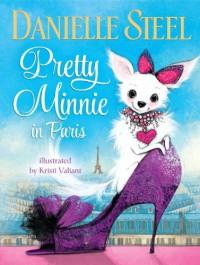 Pretty Minnie in Paris - Kristi Valiant, Danielle Steel