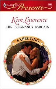 His Pregnancy Bargain - Kim Lawrence
