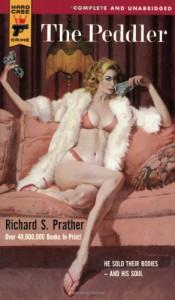 The Peddler (Hard Case Crime #27) - Richard S. Prather, Douglas Ring