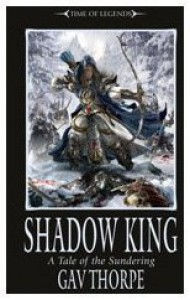 Shadow King - Gav Thorpe