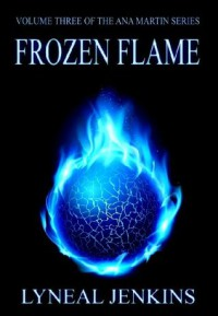 Frozen Flame (Ana Martin Series (volume 3)) - Lyneal Jenkins