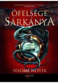 Őfelsége sárkánya  - Naomi Novik, Heinisch Mónika
