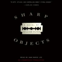 Sharp Objects - Gillian Flynn, Anne Marie Lee