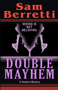 Double Mayhem: A Seekers Mystery - Sam Berretti