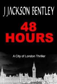 48 Hours - J Jackson Bentley