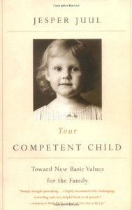 Your Competent Child: Toward New Basic Values for the Family - Jesper Juul