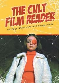 The Cult Film Reader - Ernest Mathijs, Xavier Mendik