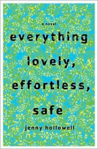 Everything Lovely, Effortless, Safe - Jenny Hollowell