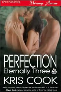 Perfection [Eternally Three] (Siren Publishing Menage Amour) - Kris Cook