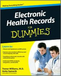 Electronic Health Records For Dummies - Trenor Williams, Anita Samarth