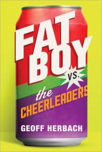 Fat Boy vs the Cheerleaders - Geoff Herbach