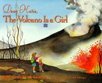 Dear Katie, the Volcano Is a Girl - Jean Craighead George, Daniel Powers