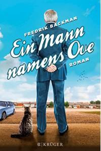 Ein Mann namens Ove: Roman - Fredrik Backman
