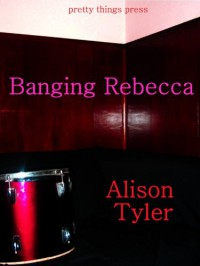 Banging Rebecca - Alison Tyler
