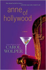 Anne of Hollywood - Carol Wolper