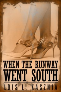 When the Runway Went South - Lois Kasznia