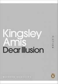 Dear Illusion - Kingsley Amis