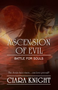 Ascension of Evil (Battle for Souls, #3) - Ciara Knight