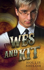 Wes and Kit (steampunk mystery gay romance) - Hollis Shiloh