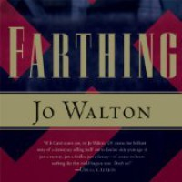 Farthing  - Jo Walton, John Keating, Bianca Amato