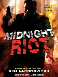Midnight Riot  - Ben Aaronovitch, Kobna Holdbrook-Smith