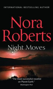Night Moves (Night Tales, #3, #4) - Nora Roberts