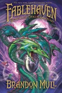 Fablehaven, vol. 4: Secrets of the Dragon Sanctuary - Brandon Mull