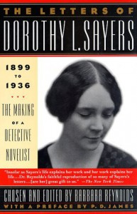 The Letters of Dorothy L. Sayers: 1899-1936: The Making of a Detective Novelist - Dorothy L. Sayers, Barbara Reynolds