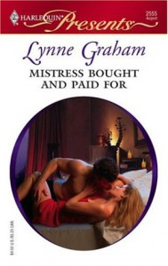 Mistress Bought and Paid For (Mistress to a Millionaire) - Lynne Graham