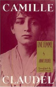 Camille Claudel - Anne Delbée, Carol Cosman