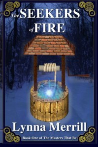 The Seekers of Fire: Book One of the Masters That Be - Lynna Merrill