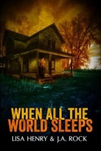 When All the World Sleeps - Lisa Henry, J.A. Rock