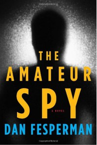 The Amateur Spy - Dan Fesperman