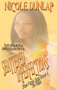 Shattered Imperfections: Miss Perfect Part II (The Shaw Family Saga Finale) - Nicole Dunlap