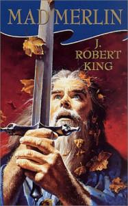 Mad Merlin - J. Robert King