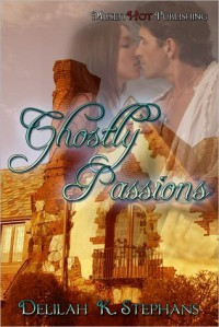 Ghostly Passions - Delilah K. Stephans