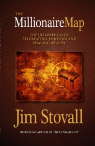 The Millionaire Map: The Ultimate Guide to Creating, Enjoying, and Sharing Wealth - Jim Stovall