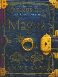 Magyk (Septimus Heap, Book 1) - Angie Sage