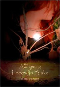 The Awakening of Leeowyn Blake (The Kahl'Nar Saga, #1) - Mary  Parker