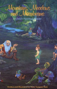 Mountains, Meadows, and Moonbeams: A Child's Spiritual Reader - Mary Summer Rain
