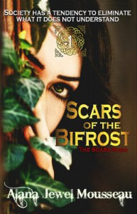 Scars of the Bifrost (The Scars Saga #1) - Alana Jewel Mousseau