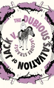 The Dubious Salvation of Jack V.. by Jacques Strauss - Jacques Strauss