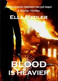 Blood Is Heavier - Ella Medler