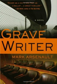 Grave Writer - Mark Arsenault