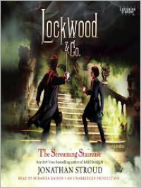 The Screaming Staircase (Audio) - Jonathan Stroud