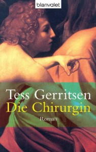 Die Chirurgin (Jane Rizzoli & Maura Isles, #1) - Tess Gerritsen